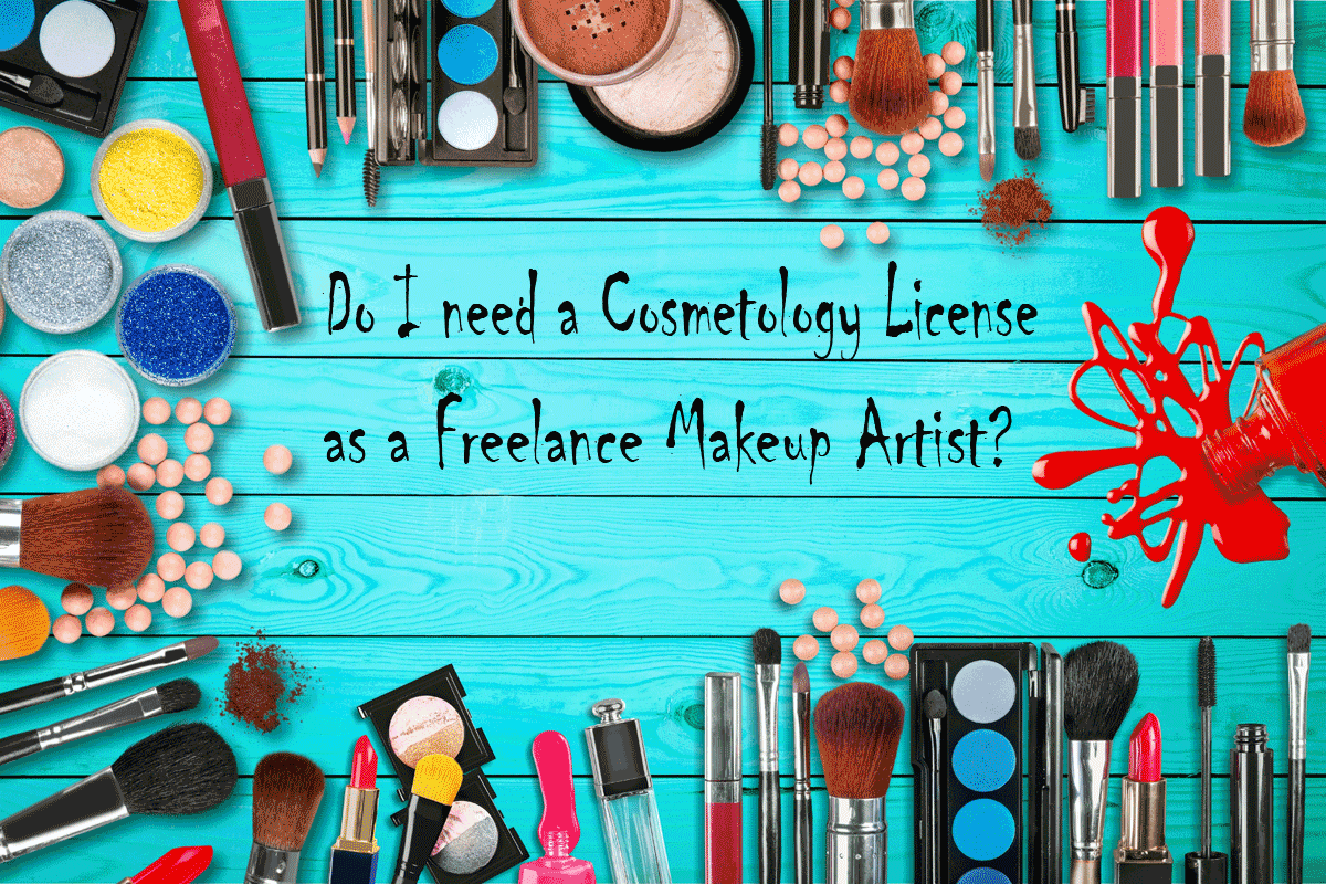 do i need a cosmetology license as a freelance makeup artist