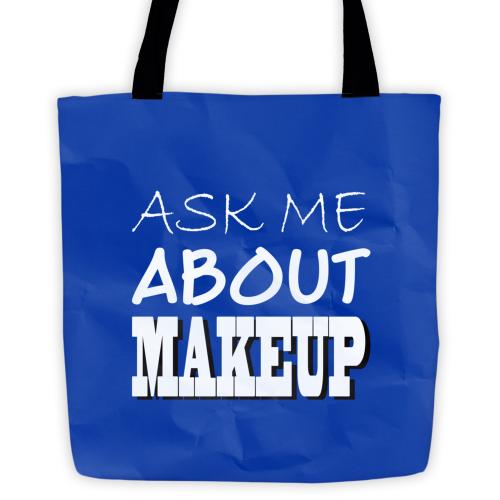 Tote Bag Ask Me About Makeup 22 99